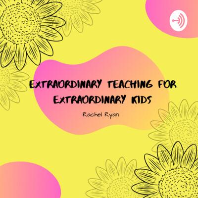 Extraordinary Teaching for Extraordinary Students