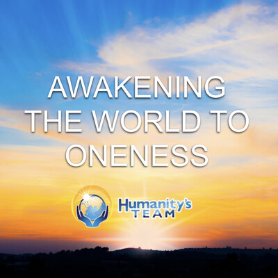 Awakening the World to Oneness from Humanity's Team