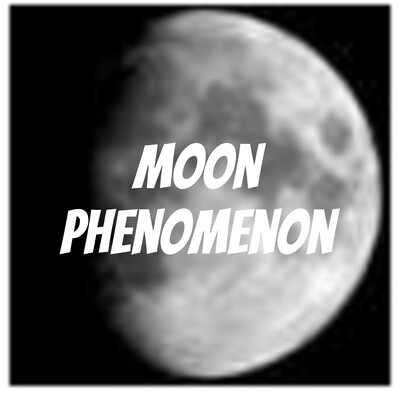 Moon Phenomenon