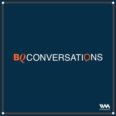 BQ Conversations
