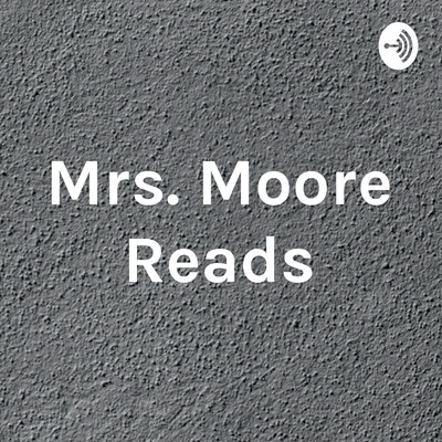Mrs. Moore Reads