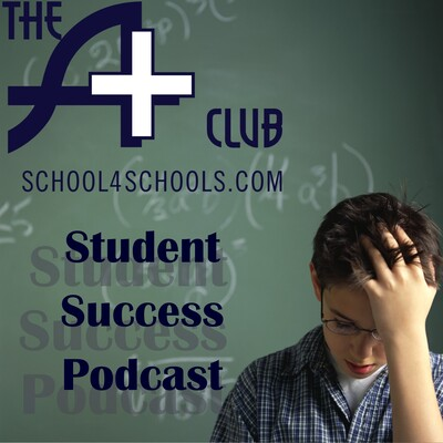 Student Success Podcast & Blog by the A+ Club from School4Schools.com LLC Tutoring & Acdemic Coaching