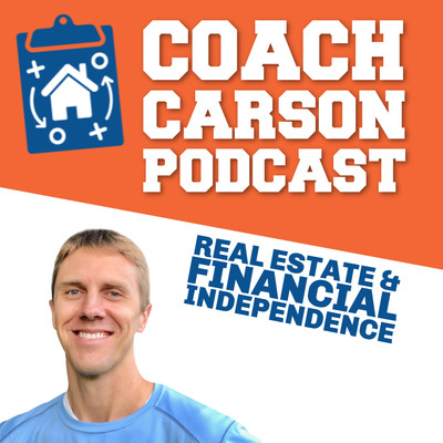 Coach Carson Real Estate & Financial Independence Podcast