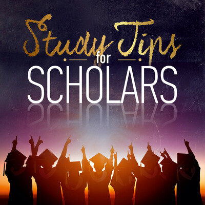 Study Tips for Scholars