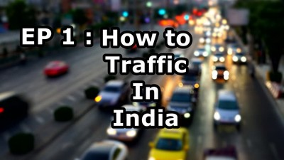 How to Traffic In India Ep 1