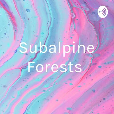 Subalpine Forests