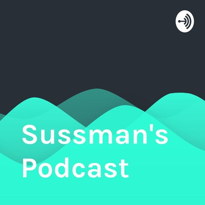 Sussman's Podcast