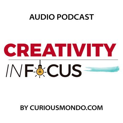 Creativity in Focus - Audio Only