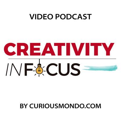 Creativity in Focus - Curious Mondo