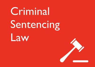 Criminal Sentencing Law