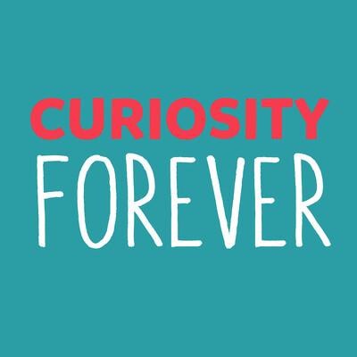 Curiosity Forever