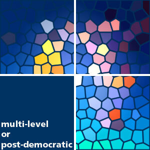 Multi-Level or Post-Democratic
