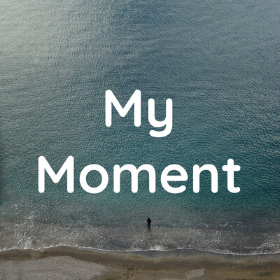 My Moment