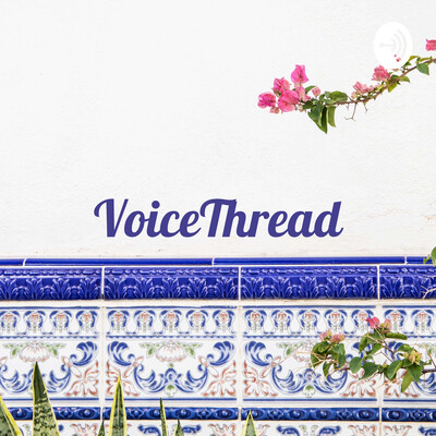 VoiceThread: Assessing Student Growth and Mastery
