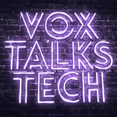Vox Talks Tech