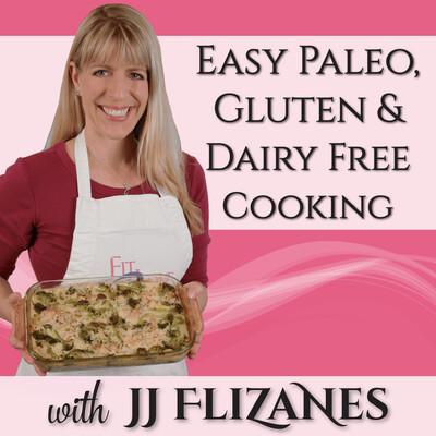 Easy Paleo, Gluten & Dairy Free Cooking
