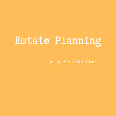 Estate Planning with Guy DiMartino