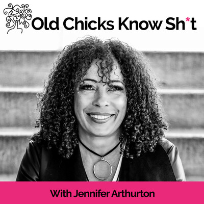 Old Chicks Know Sh*t Podcast