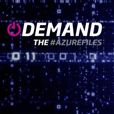 On Demand: The Azure Files (On Demand: The Azure Files)