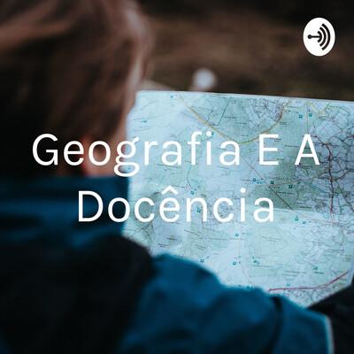 Geografia E A Docência