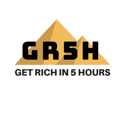 Get Rich In 5 Hours - How to Go From Being Poor to Being Rich