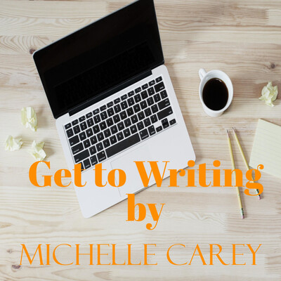 Get to Writing by Michelle Carey