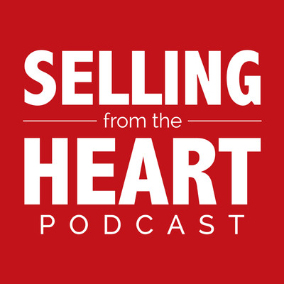 Selling From the Heart Podcast