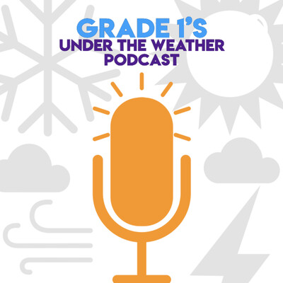 Grade 1 Under The Weather Podcast
