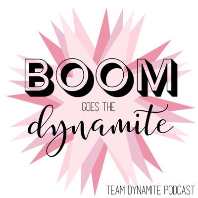 Team Dynamite Podcast