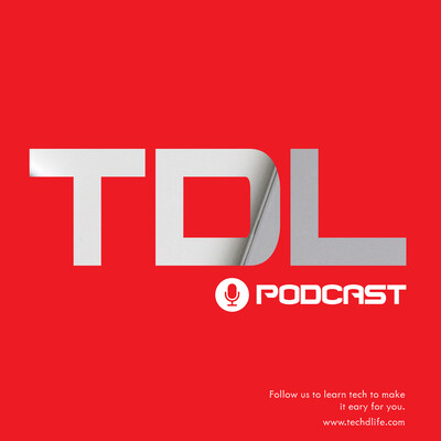 Tech D Life Podcast