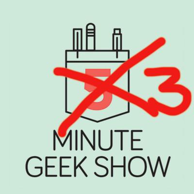 The Three-Minute Geek Show