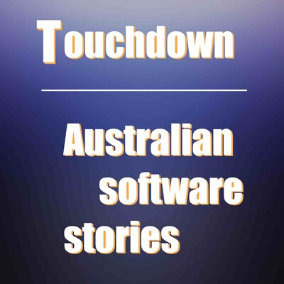 Touchdown - Australian technology stories