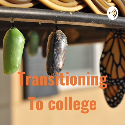 Transitioning To college