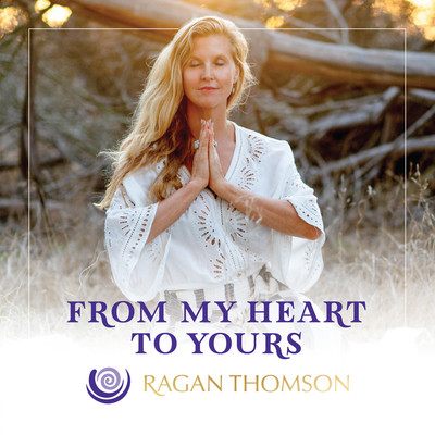 From My Heart to Yours with Ragan Thomson