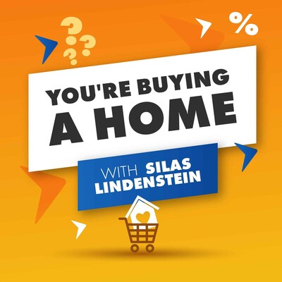 You're Buying A Home With Silas Lindenstein