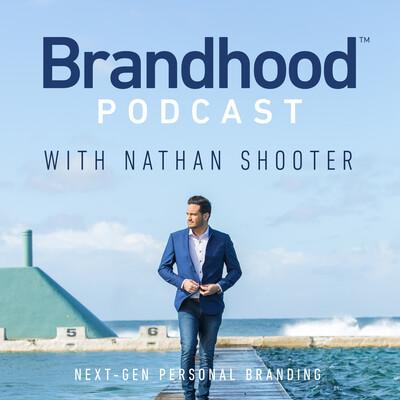 Brandhood Podcast with Nathan Shooter