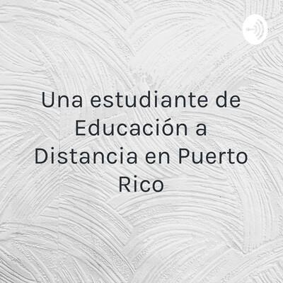 Una estudiante de Educación a Distancia en Puerto Rico