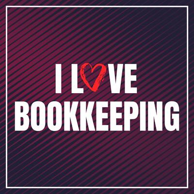 I Love Bookkeeping