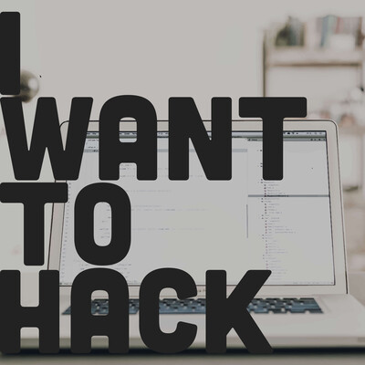 I Want to Hack