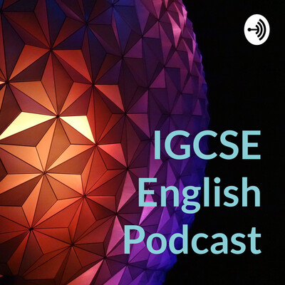 IGCSE English Podcast
