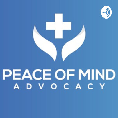 Health care navigation with Peace of Mind Advocacy