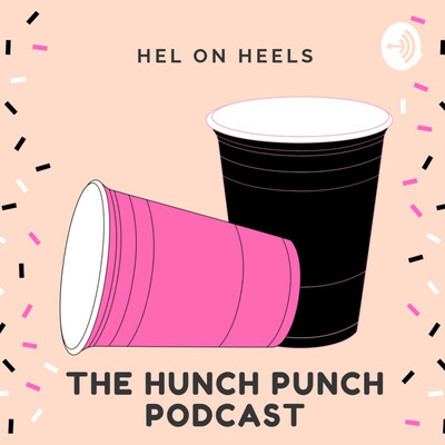 Hel On Heels: The Hunch Punch Podcast