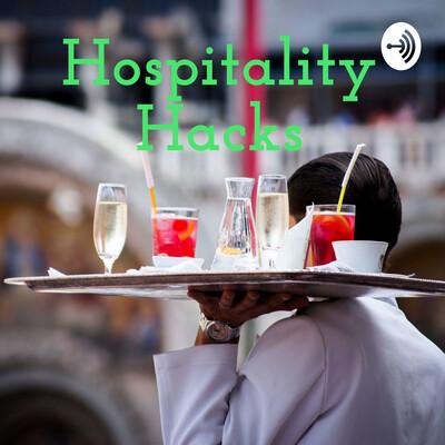Hospitality Hacks