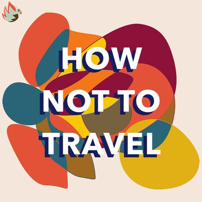 How not to travel