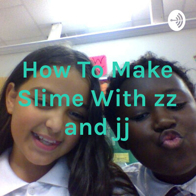 How To Make Slime With zz and jj