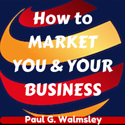 How To MARKET YOU & YOUR BUSINESS