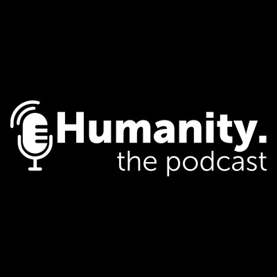 Humanity. the Podcast
