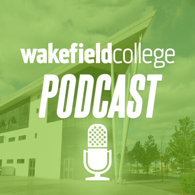 Wakefield College Podcast