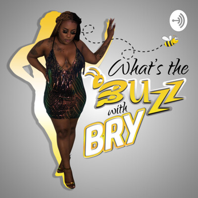 What's the Buzz with Bry