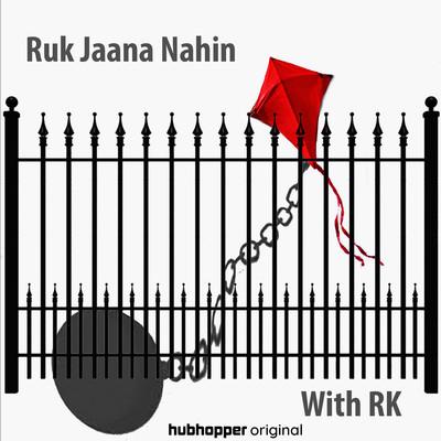 Ruk Jaana Nahin